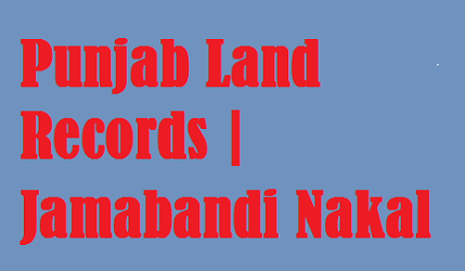 Punjab Land Records 2021 (ਜ਼ਮੀਨ ਰਿਕਾਰਡ): jamabandi.punjab.gov.in
