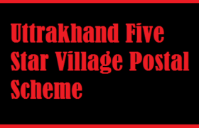 Uttarakhand Five Star Village Postal Scheme